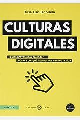 Culturas digitales: Textos breves para entender cómo y por qué internet nos cambió la vida (Spanish Edition) Paperback