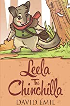 Leela The Chinchilla: An adventure story of how to make a dream come true