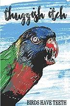 Thuggish Itch: Birds Have Teeth