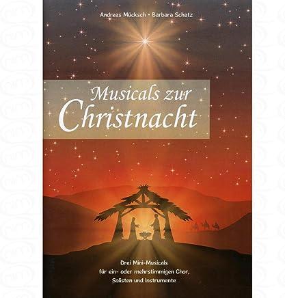 Musicals zur christnacht–arrangiamento per coro–strumentale di modo/Compositore: muecksch Andreas + tesoro Barbara