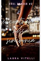 Encontrando Nossa Sincronia - Trilogia Soul Dancer #2 eBook Kindle