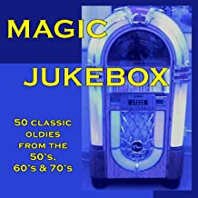 Magic Jukebox: 50 Classic Oldies from the 50's, 60's & 70's