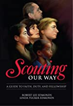 Scouting Our Way: A Guide to Faith, Duty, and Fellowship