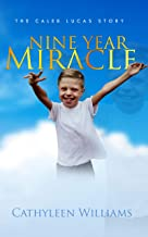 Nine Year Miracle The Caleb Lucas Story (English Edition)