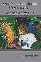 Zaksee Florida Bird Sanctuary: Where Parrots Rule