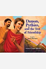 Damon, Pythias, and the Test of Friendship Kindle Edition