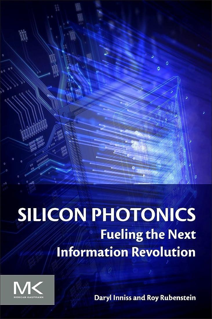 毒性断線数学的なSilicon Photonics: Fueling the Next Information Revolution