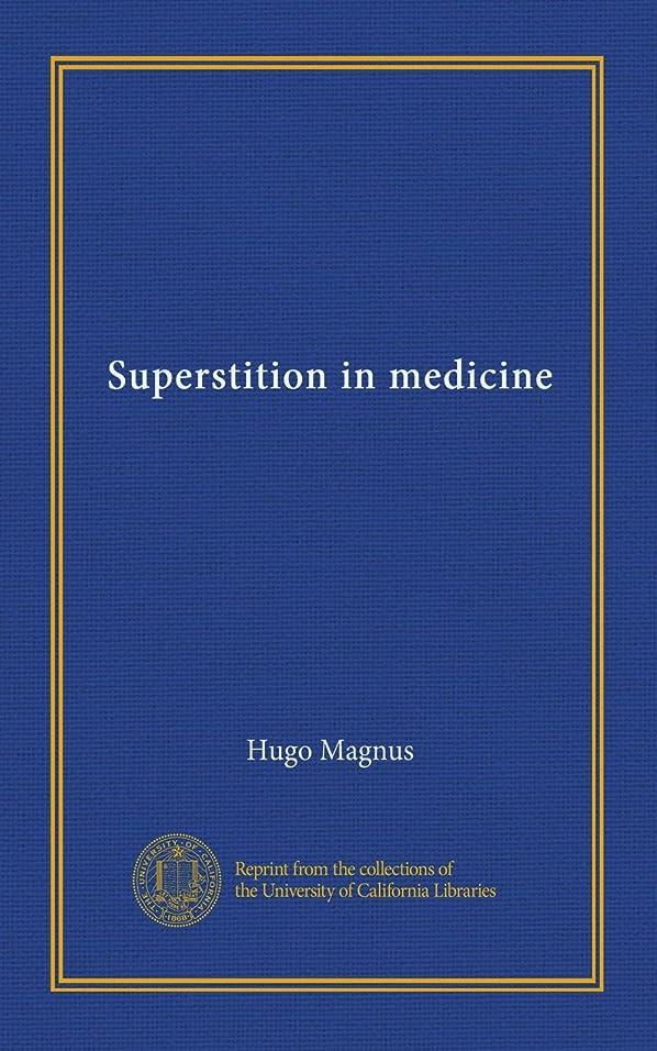前任者ヨーロッパケーキSuperstition in medicine