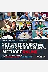 So funktioniert die Lego® Serious Play®-Methode online: Neue Moderationstechniken für gemeinsame Modelle im Remote-Modus (German Edition) Kindle Edition