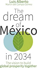 The Dream of Mexico in 2034: The vision to build global prosperity together