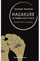 Hagakure: All'ombra delle foglie - Precetti per un Samurai (Saperi d'oriente Vol. 1) (Italian Edition) Kindle Edition