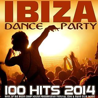Ibiza Dance Party 100 Hits 2014 - Best of Big Room Deep House Progressive Festival Edm & Rave Club Music