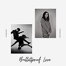 Bulletproof Love (feat. Nathaniel Shire) [Explicit]