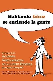Hablando bien se entiende la gente / Speaking Well Makes the World Go'Round 1 (Spanish Edition)
