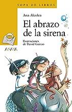 El abrazo de la sirena (LITERATURA INFANTIL (6-11 años) - Sopa de Libros)