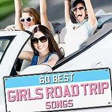 60 Best Girls Road Trip Songs