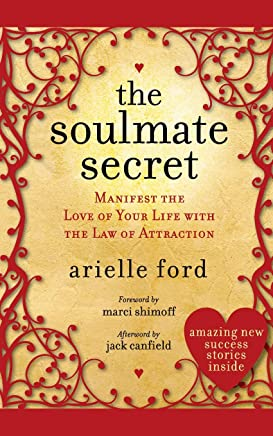 The Soulmate Secret: Manifest the Love of Your Life With the Law of Attraction
