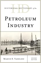 Download Historical Dictionary of the Petroleum Industry (Historical Dictionaries of Professions and Industries) PDF