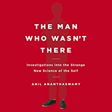 The Man Who Wasn't There: Investigations into the Strange New Science of the Self