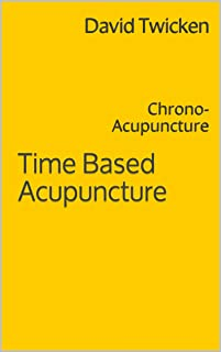 Time Based Acupuncture: Chrono-Acupuncture