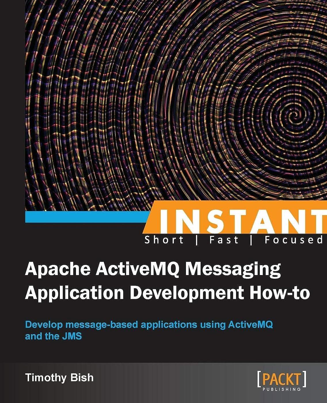 青混合した専らInstant Apache Activemq Messaging Application Development How-to