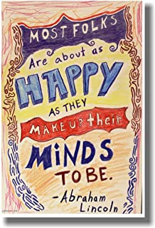 Most Folks Are About As Happy As They Make Up Their Minds to Be - Abraham Lincoln - New Classroom Motivational Poster