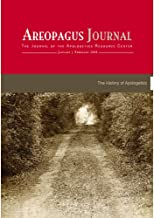 The History of Apologetics: Areopagus Journal The Journal of the Apologetics Resource Center Vol. 8 No. 1