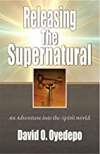 releasing the supernatural by david oyedepo