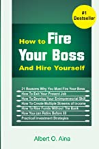 fire your boss and hire yourself
