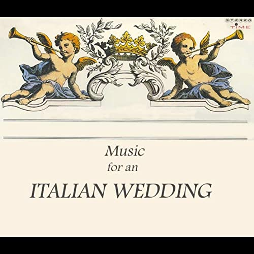 Music For An Italian Wedding by Various Artists on Amazon Music