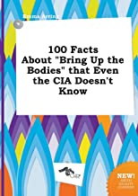 100 Facts about Bring Up the Bodies That Even the CIA Doesn't Know