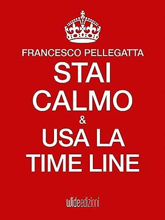 Stai calmo e usa la time line
