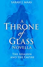 The Assassin and the Empire: A Throne of Glass Novella (English Edition)