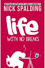 Life... With No Breaks Kindle Edition