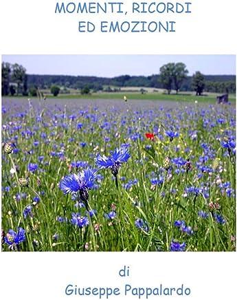 Momenti, Ricordi ed Emozioni: di Giuseppe Pappalardo