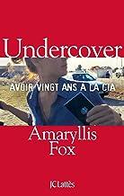 Livres Undercover : Avoir vingt ans à la CIA (Essais et documents) PDF