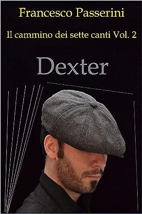 dexter: Il cammino dei sette canti vol.2