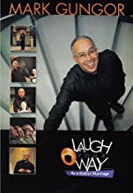 Mark Gungor: Laugh Your Way to a Better Marriage