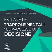 Evitare Le Trappole Mentali Nel Processo Di Decisione