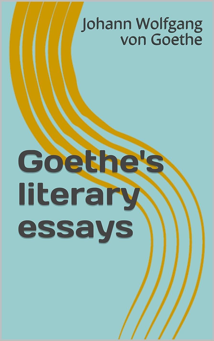 フォアマンしたがって写真を撮るGoethe's literary essays (English Edition)