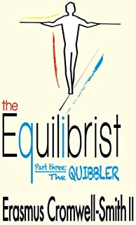 The Equilibrist III: The Quibbler