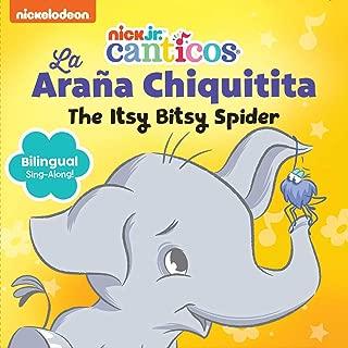 Nickelodeon Canticos: The Itsy Bitsy Spider: La Araña Chiquitita (Spanish Edition)