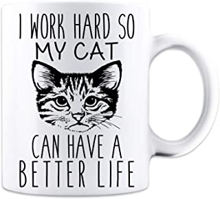 I Work Hard So My Cat Can Have A Better Life - Funny Cat Mug - White 11 Oz. Coffee Mug - Great Novelty Gift for Cat Lovers, Mom, Dad, Co-Worker, Boss and Friends by Mad Ink Fashions
