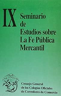 IX Seminario de Estudios sobre la Fe Pública Mercantil (Spanish Edition)