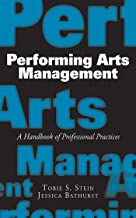 Performing Arts Management: A Handbook of Professional Practices