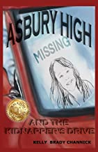 Asbury High and the Kidnapper's Drive