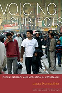 Voicing Subjects: Public Intimacy and Mediation in Kathmandu