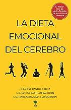 La Dieta Emocional del Cerebro (Biblioteca del Doctor José Castillo Ruiz) (Spanish Edition)