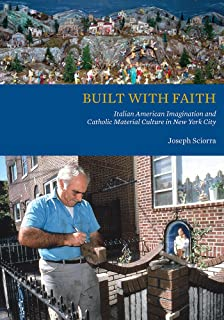 Built with Faith: Italian American Imagination and Catholic Material Culture in New York City