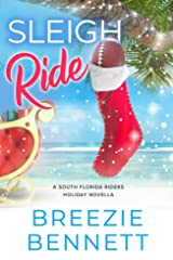 Sleigh Ride: A Holiday Novella (South Florida Riders Book 7) Kindle Edition